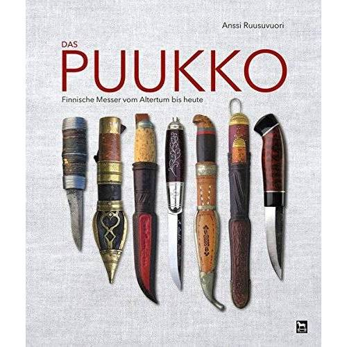 Anssi Ruusuvuori - Das Puukko: Finnische Messer vom Altertum bis heute - Preis vom 28.02.2021 06:03:40 h