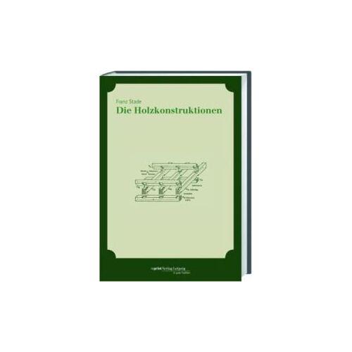 Franz Stade - Die Holzkonstruktionen - Preis vom 04.10.2020 04:46:22 h