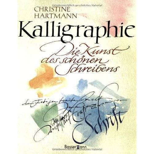 Christine Hartmann - Kalligraphie: Die Kunst des schönen Schreibens - Preis vom 15.11.2019 05:57:18 h