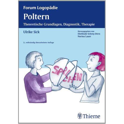 Ulrike Sick - Poltern: Theoretische Grundlagen, Diagnostik, Therapie - Preis vom 25.02.2021 06:08:03 h