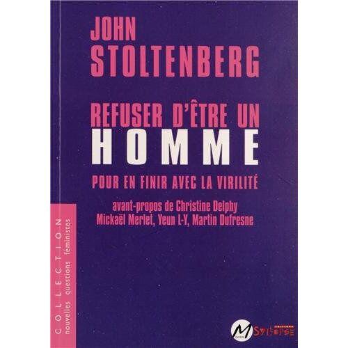 John Stoltenberg - Refuser d'être un homme : Pour en finir avec la virilité - Preis vom 25.02.2021 06:08:03 h