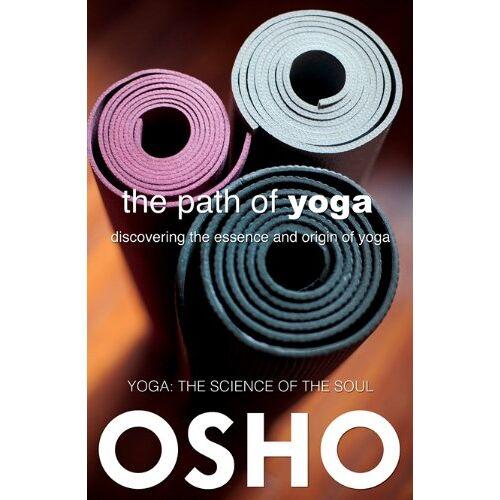 Osho - Path of Yoga: Discovering the Essence and Origin of Yoga (OSHO Classics, Band 1) - Preis vom 05.03.2021 05:56:49 h