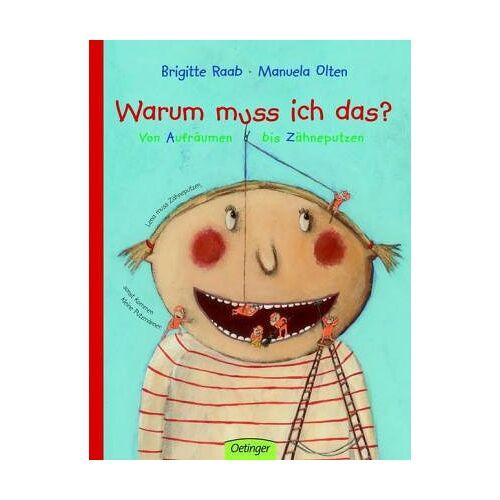 Brigitte Raab - Warum muss ich das?: Von Aufräumen bis Zähneputzen - Preis vom 24.02.2021 06:00:20 h