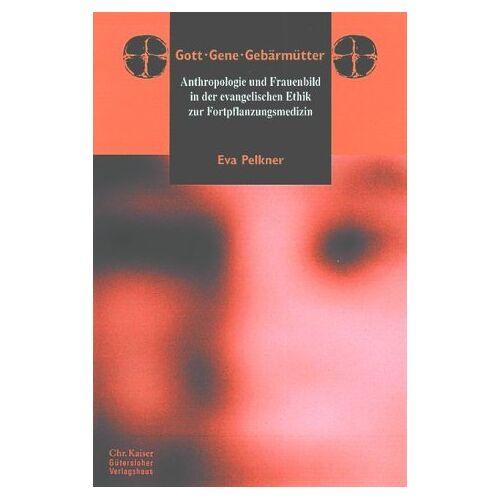Eva Pelkner - Gott, Gene, Gebärmütter - Preis vom 10.05.2021 04:48:42 h