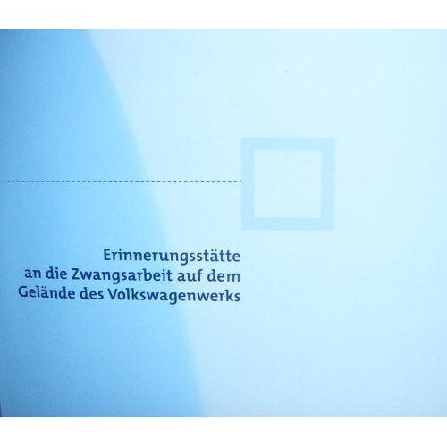 - Erinnerungsstätte: An die Zwangsarbeit auf dem Gelände des Volkswagenwerks - Preis vom 11.05.2021 04:49:30 h