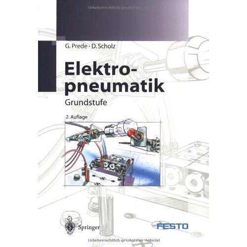 G. Prede - Elektropneumatik: Grundstufe - Preis vom 24.01.2021 06:07:55 h