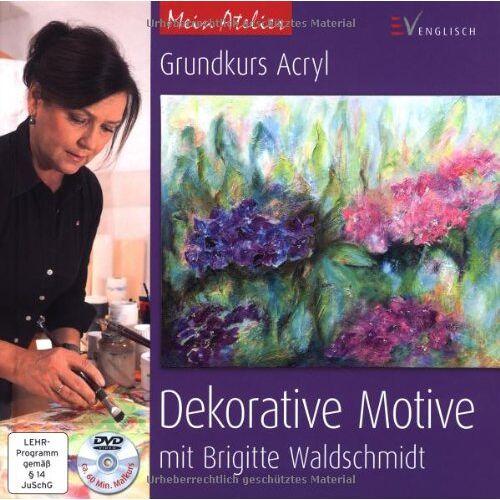 Brigitte Waldschmidt - Mein Atelier: Grundkurs Acryl - Dekorative Motive: mit Brigitte Waldschmidt - Preis vom 14.05.2021 04:51:20 h