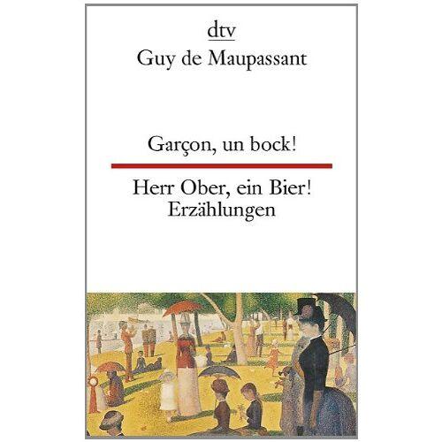 Maupassant, Guy de - Garçon, un bock! Herr Ober, ein Bier!: Zwölf Erzählungen - Preis vom 16.01.2021 06:04:45 h