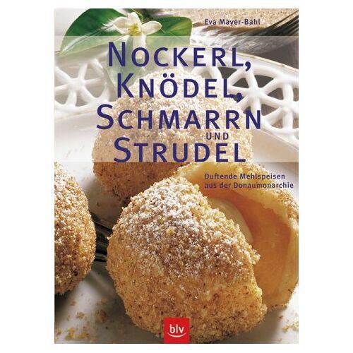 Eva Mayer-Bahl - Nockerl, Knödel, Schmarrn und Strudel - Preis vom 28.10.2020 05:53:24 h