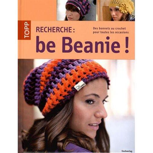 Frauke Kiedaisch - Recherche: be Beanie! Des bonnets au crochet pour toutes les occasions - Preis vom 14.04.2021 04:53:30 h