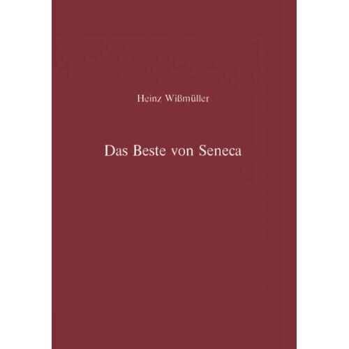 Heinz Wissmüller - Das Beste von Seneca - Preis vom 06.09.2020 04:54:28 h