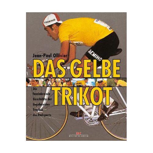 Jean-Paul Ollivier - Das Gelbe Trikot - Preis vom 09.04.2021 04:50:04 h