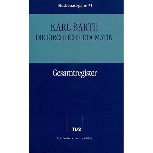 Karl Barth - Die kirchliche Dogmatik, Studienausgabe, 31 Bde., Bd.31, Gesamtregister Kirchliche Dogmatik - Preis vom 28.03.2020 05:56:53 h