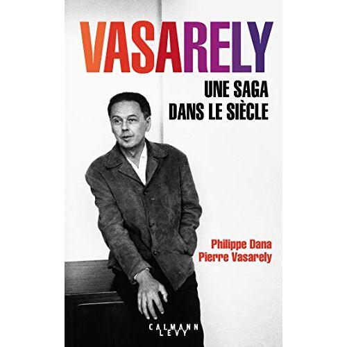 - Vasarely : Une saga dans le siècle - Preis vom 05.09.2020 04:49:05 h