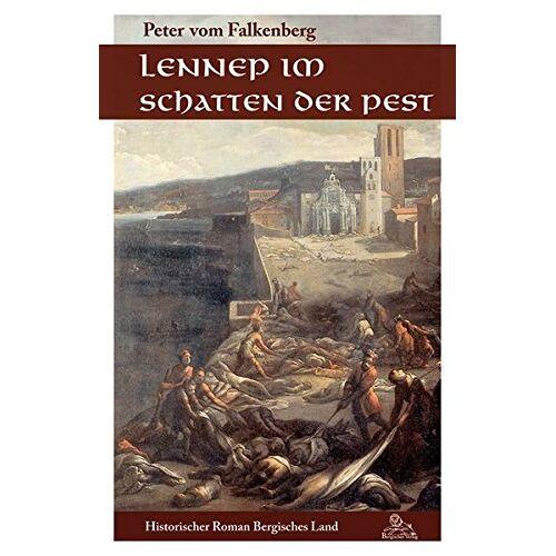 Peter vom Falkenberg - Lennep im Schatten der Pest: Historischer Roman (Historischer Roman Bergisches Land) - Preis vom 12.05.2021 04:50:50 h