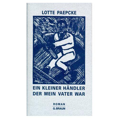 Lotte Paepcke - Ein kleiner Händler, der mein Vater war - Preis vom 08.05.2021 04:52:27 h