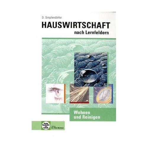 Dorothea Simpfendörfer - Hauswirtschaft. Wohnen und Reinigen: Hauswirtschaft nach Lernfeldern - Preis vom 14.04.2021 04:53:30 h