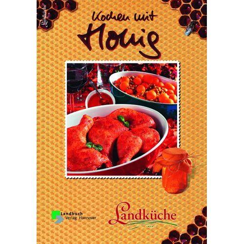 Friedgard Schaper - Kochen mit Honig - Landküche - Preis vom 22.02.2021 05:57:04 h