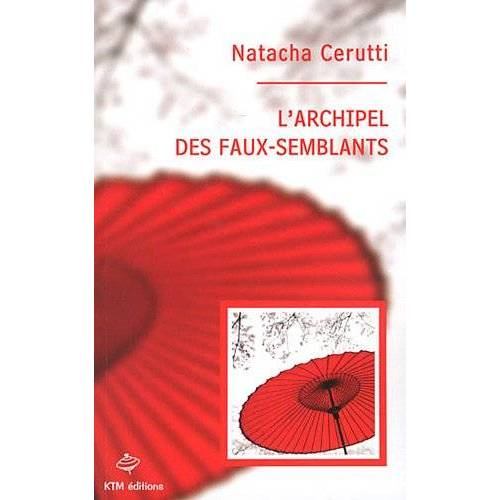 Natacha Cerutti - L'archipel des faux-semblants - Preis vom 20.10.2020 04:55:35 h