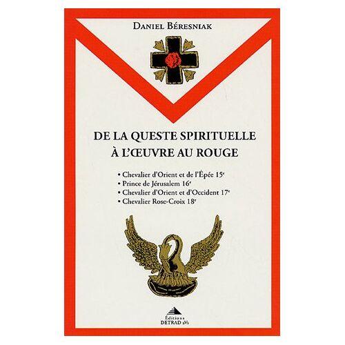 Daniel Béresniak - De la queste spirituelle à l'oeuvre au rouge - Preis vom 25.02.2021 06:08:03 h
