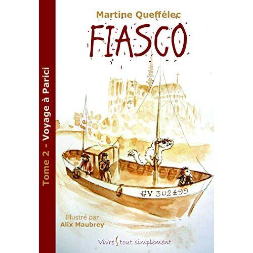Martine Queffélec - Fiasco : Voyage a Parici - Preis vom 14.05.2021 04:51:20 h