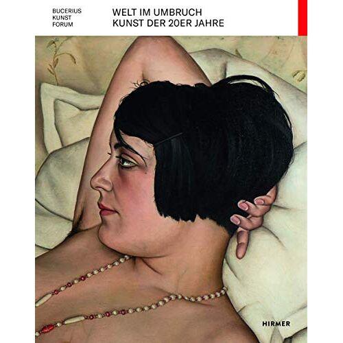 Kathrin Baumstark - Welt im Umbruch: Kunst der 20er Jahre (Bucerius KUNST Forum) - Preis vom 20.01.2020 06:03:46 h