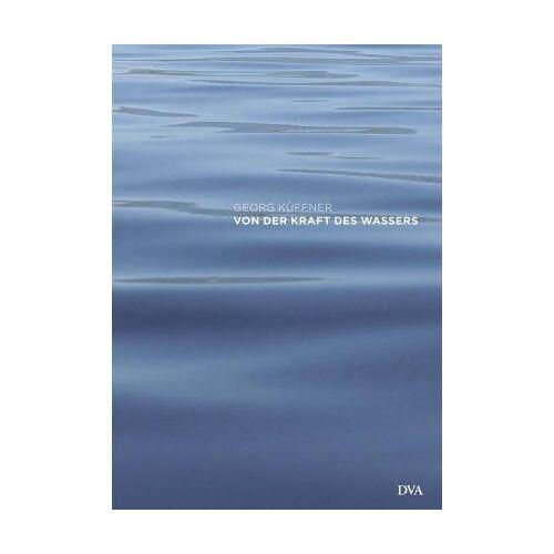 Georg Küffner - Von der Kraft des Wassers - Preis vom 15.05.2021 04:43:31 h