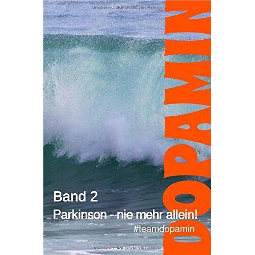 May Evers et. al. - Dopamin - Das Buch / Parkinson - nie mehr allein!: Band 2 der Reihe Dopamin - Das Buch - Preis vom 05.09.2020 04:49:05 h