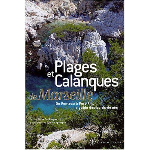 Gilles Del Pappas - Plages et calanques de Marseille - Preis vom 11.04.2021 04:47:53 h