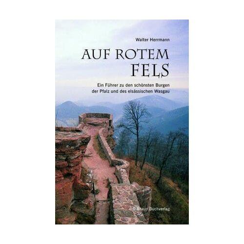 Walter Herrmann - Auf rotem Fels: Ein Führer zu den schönsten Burgen der Pfalz und des elsässischen Wasgau - Preis vom 18.04.2021 04:52:10 h