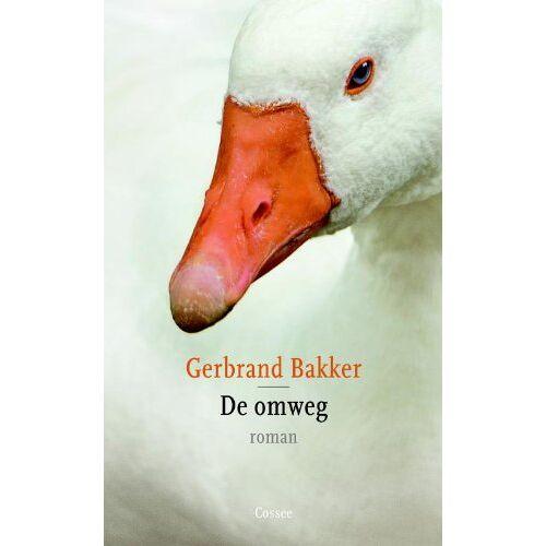 Gerbrand Bakker - De omweg - Preis vom 21.01.2021 06:07:38 h