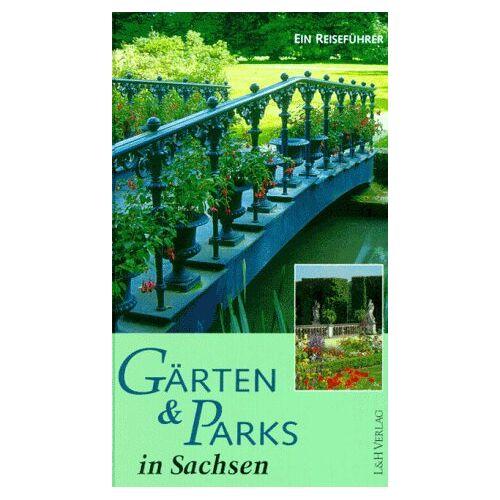 Bernd Wähner - Gärten & Parks in Sachsen - Preis vom 07.09.2020 04:53:03 h