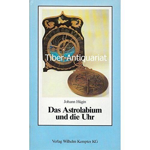 - Das Astrolabium und die Uhr - Preis vom 03.09.2020 04:54:11 h