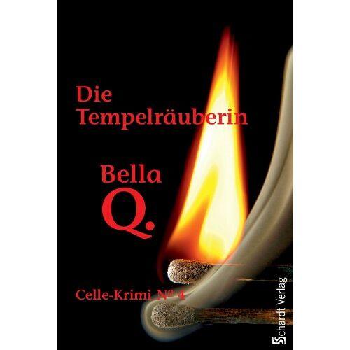 Bella Q - Die Tempelräuberin: Celle-Krimi No. 4 - Preis vom 20.10.2020 04:55:35 h