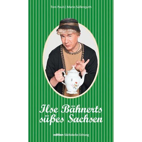 Tom Pauls - Ilse Bähnerts süßes Sachsen - Preis vom 18.10.2020 04:52:00 h