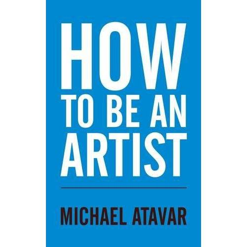 Michael Atavar - How to be an Artist - Preis vom 21.04.2021 04:48:01 h