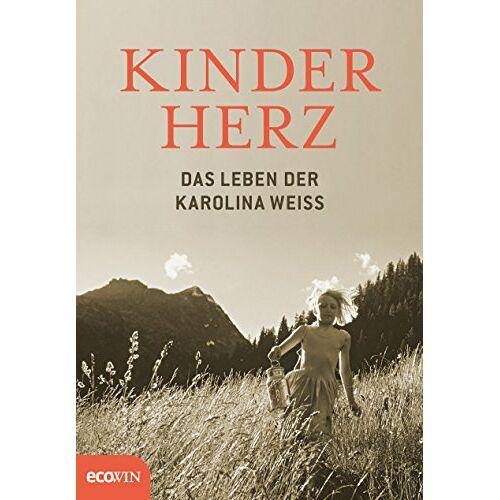 Karolina Weiss - Kinderherz: Das Leben der Karolina Weiss - Preis vom 18.04.2021 04:52:10 h