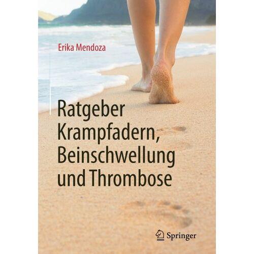 Erika Mendoza - Ratgeber Krampfadern, Beinschwellung und Thrombose - Preis vom 05.05.2021 04:54:13 h