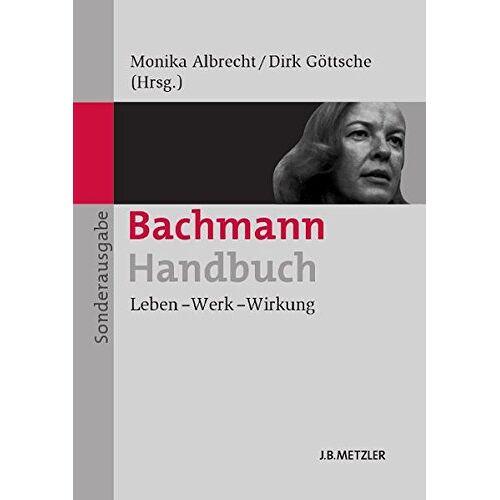 Monika Albrecht - Bachmann-Handbuch: Leben - Werk - Wirkung Sonderausgabe (Neuerscheinungen J.B. Metzler) - Preis vom 09.04.2020 04:56:59 h