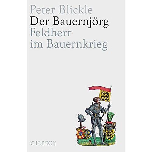 Peter Blickle - Der Bauernjörg: Feldherr im Bauernkrieg - Preis vom 21.10.2020 04:49:09 h