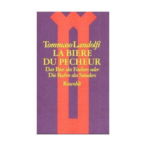 Tommaso Landolfi - La biere du pecheur. Das Bier des Fischers oder Die Bahre des Sünders - Preis vom 16.01.2021 06:04:45 h