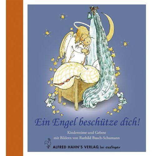 - Ein Engel beschütze dich!: Kinderreime und Gebete - Preis vom 24.02.2021 06:00:20 h