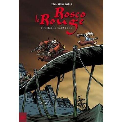 Jean-Louis Marco - Rosco le rouge, Tome 1 : Les baies sauvages - Preis vom 21.10.2020 04:49:09 h