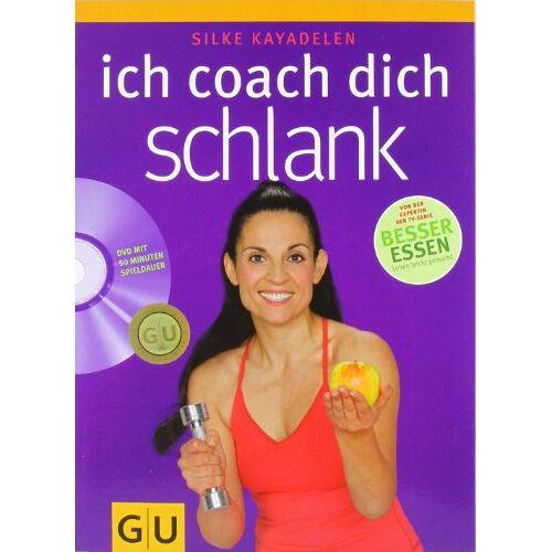 Silke Kayadelen - Ich coach dich schlank (GU Altproduktion) - Preis vom 17.01.2020 05:59:15 h