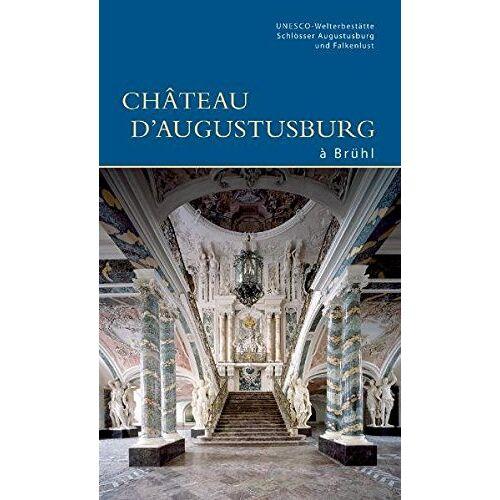 UNESCO-Welterbestätte Schlösser Augustusburg u. Falkenlust in Brühl - Schloss Augustusburg in Brühl (DKV-Edition) - Preis vom 18.10.2020 04:52:00 h