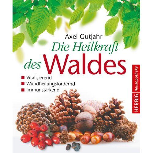 Axel Gutjahr - Die Heilkraft des Waldes - Preis vom 15.11.2019 05:57:18 h