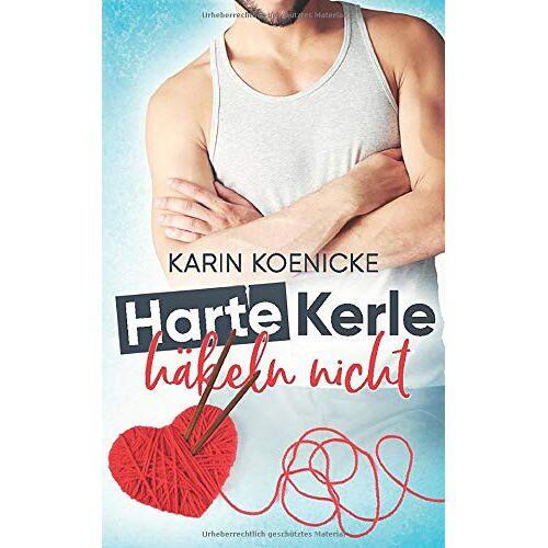 Karin Koenicke - Harte Kerle häkeln nicht - Preis vom 20.10.2020 04:55:35 h
