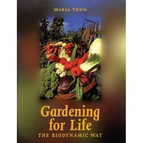 Maria Thun - Gardening for Life: Biodynamic Way, The: The Biodynamic Way (Art and Science) - Preis vom 12.04.2021 04:50:28 h