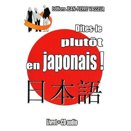 Pierre Régnier - Dîtes-le plutôt en japonais ! (1CD audio) - Preis vom 05.05.2021 04:54:13 h