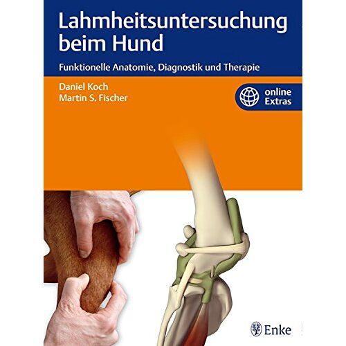 Daniel Koch - Lahmheitsuntersuchung beim Hund: Funktionelle Anatomie, Diagnostik und Therapie - Preis vom 10.05.2021 04:48:42 h